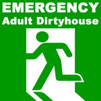 Emergency Adult Dirty House — сборник