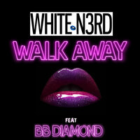 Walkaway — White N3rd, Bb Diamond