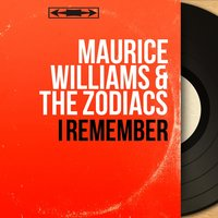 I Remember — Maurice Williams & The Zodiacs