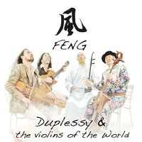 Feng — Mathias Duplessy, The Violins of the World