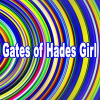 Gates of Hades Girl - The Ultimate Trip to a Higher State of Consciousness — Dopeman