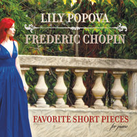 Frederic Chopin: Favorite Short Pieces — Lily Popova