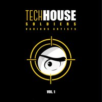 Tech House Soldiers, Vol. 1 — сборник