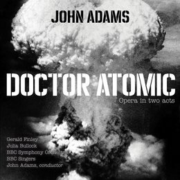 "Doctor Atomic, Act II, Scene 3: Chorus - ""At the sight of this"" — John Adams, BBC Symphony Orchestra, BBC Singers"