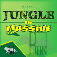 Jungle is Massive, Vol. 1 — M-Beat, M -BEAT