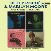 Four Classic Albums Plus (Take the a Train / Singin' & Swingin' / Lightly and Politely / Moody) — Betty Roche, Marilyn Moore