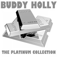 The Platinum Collection: Buddy Holly — Buddy Holly