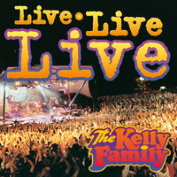 Live Live Live — The Kelly Family