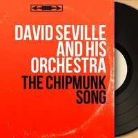 The Chipmunk Song — David Seville And His Orchestra