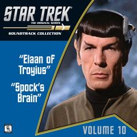 Star Trek: The Original Series 10: Elaan of Troyius / Spock's Brain (Television Soundtrack) — Fred Steiner