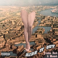 Ride It Out — Frankie Bash, Momoh