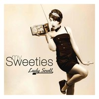 My Sweeties — Lady Scott