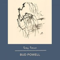 Gray Heron — Bud Powell