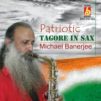 Patriotic Tagore in Sax — Michael Banerjee