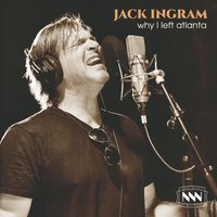 Why I Left Atlanta — Jack Ingram