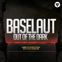 Out Of The Dark — Baselaut