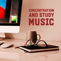 Concentration and Study Music – Calm Sounds for Better Focus, Strong Focus, Reading Music, Music for Learning, Studying and Learning Music — Best Relaxation Music