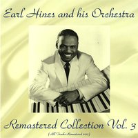 Remastered Collection, Vol. 3 — Earl Hines and His Orchestra, Walter Fuller / Ida James / Madeline Greene / The Palmer Brothers