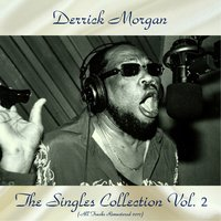 The Singles Collection Vol. 2 — Derrick Morgan