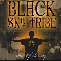 Place of Serenity — Black Sky Tribe