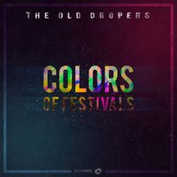 Colors of Festivals — The Old Dropers
