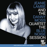 The Blue Noise Session — Charly Antolini, Jeanie Lambe, Danny Moss, John Pearce, Len Skeat