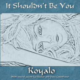 It Should't Be You — Koyalo, Jeff Boydstun