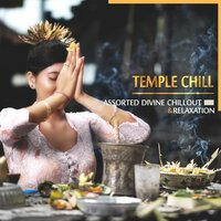 Temple Chill: Assorted Divine Chillout & Relaxation — сборник