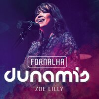 Fornalha Zoe Lilly — Dunamis Music, Zoe Lilly