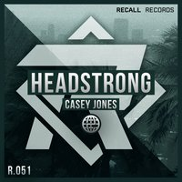 Headstrong — Casey Jones