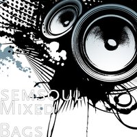 Mixed Bags — semsoul