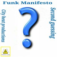 Second Guessing — Funk Manifesto
