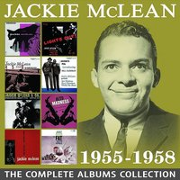 The Complete Albums Collection: 1955 - 1958 — Jackie McLean