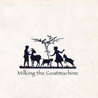Back from the Goats — Milking the Goatmachine