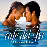 Cafe del Spa, Ibiza Sunset Chillers 2017 — сборник