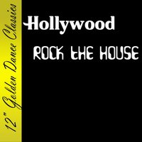 Rock the House — Hollywood