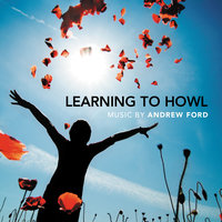 Learning To Howl: Music By Andrew Ford — сборник