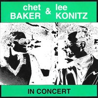 In Concert — Chet Baker, Lee Konitz