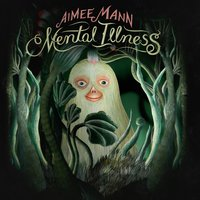 Mental Illness — Aimee Mann