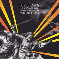Cautionary Tales For The Brave — Pure Reason Revolution