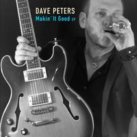 Makin' It Good - EP — Dave Peters