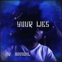 Your Lies — Mr. Manual