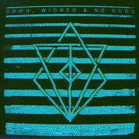 Down, Wicked & No Good — In Flames
