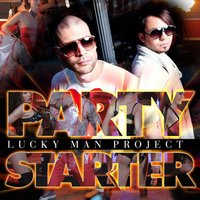 Party Starter — Lucky Man Project