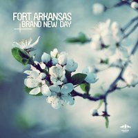 Brand New Day — Fort Arkansas