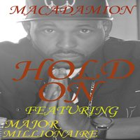 Hold On — Macadamion