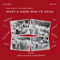 What a Hard Man Fe Dead — Prince Buster