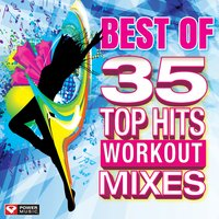 Best of 35 Top Hits Workout Mixes — Power Music Workout