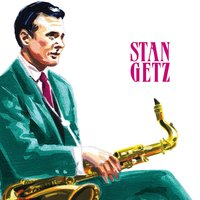 Lullaby of Birdland / Imagination / Tangerine — Stan Getz