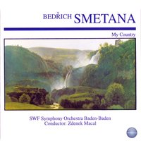 Smetana: My Country — SWF Symphony Orchestra Baden-Baden, Zdenek Macal, SWF Symphony Orchestra Bade-Baden, Бедржих Сметана